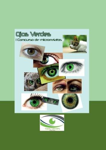 Ojos Verdes: I Concurso de Microrrelatos por Varios Autores