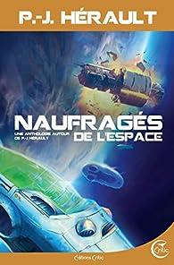 Naufragés de l'espace : Une anthologie autour de P.-J. Hérault par Etienne Vincent