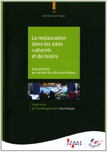 La restauration dans les sites culturels et de loisirs par Atout France (ex ODIT)