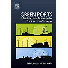 Green Ports: Inland and Seaside Sustainable Transportation Strategies (English Edition)