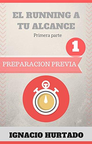 El running a tu alcance. Primera parte: Preparación previa por ignacio Hurtado Ramírez