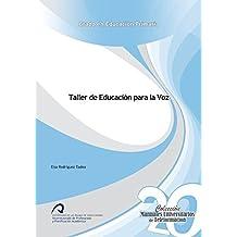 Taller de Educación para la Voz (Manuales Universitarios de Teleformación:Grado en Educación Primaria) - 9788490420195