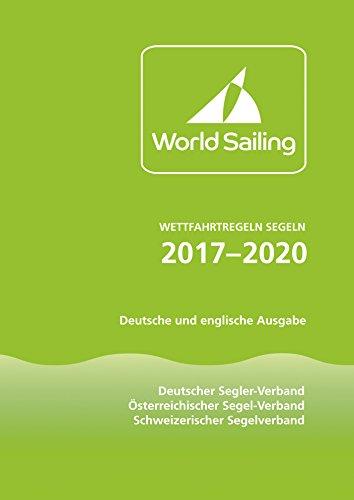 Wettfahrtregeln Segeln 2017 bis 2020: Deutsche und englische Ausgabe