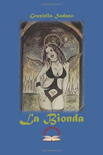 La Bionda: Poesie, pensieri, riflessioni, occasion d'occasion  Livré partout en Belgique