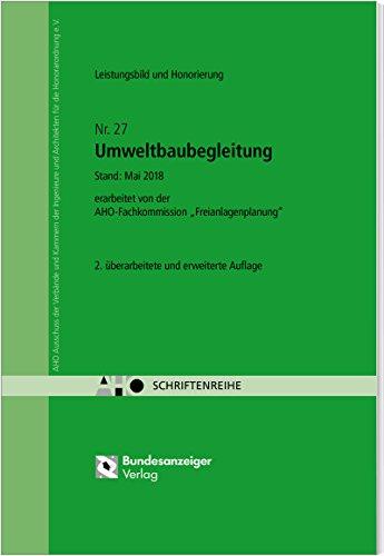 Umweltbaubegleitung - Leistungsbild und Honorierung: AHO Heft 27 (Schriftenreihe des AHO, Band 27)