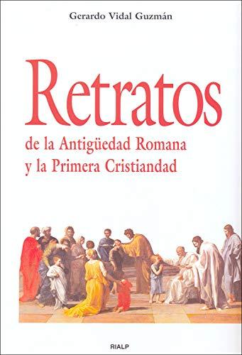Retratos de la Antigüedad Romana y la Primera Cristiandad (Historia y Biografías) (Spanish Edition)