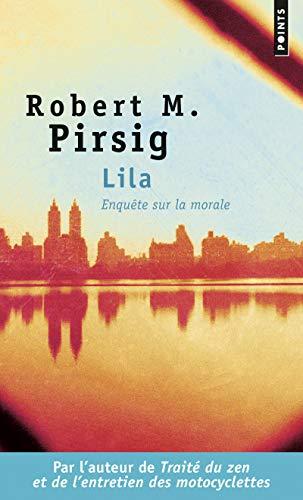 Lila. Enquête sur la morale par Robert m. Pirsig