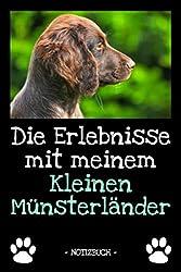 Die Erlebnisse mit meinem Kleinen Münsterländer: Hundebesitzer | Hund | Haustier | Notizbuch | Tagebuch | Fotobuch | zur Futter Doku | Geschenk | Idee | liniert + Fotocollage | ca. DIN A5