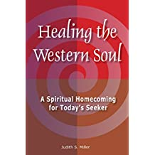 Healing the Western Soul: A Spiritual Homecoming for Today's Seeker (English Edition)