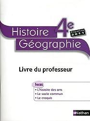 Histoire-Géographie 4e : Livre du professeur, programme 2011