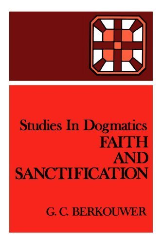 Studies in Dogmatics: Faith and Sanctification by Mr. G. C. Berkouwer (1952-02-26)