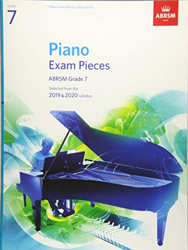 Piano Exam Pieces 2019 & 2020, ABRSM Grade 7: Selected from the 2019 & 2020 syllabus (ABRSM Exam Pieces) por Abrsm