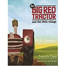 [( Big Red Tractor & the Littlevillage )] [by: Francis Chan] [Oct-2010]