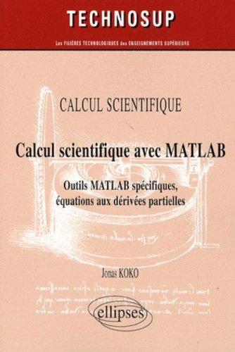 Calcul scientifique avec MATLAB : Outils MATLAB spécifiques, équations aux dérivées partielles