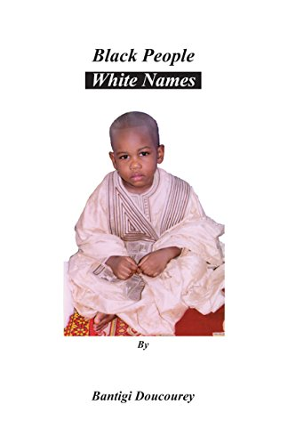 Black People White Names (English Edition) por Bantigi Doucourey