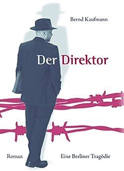 Der Direktor - Eine Berliner Tragödie