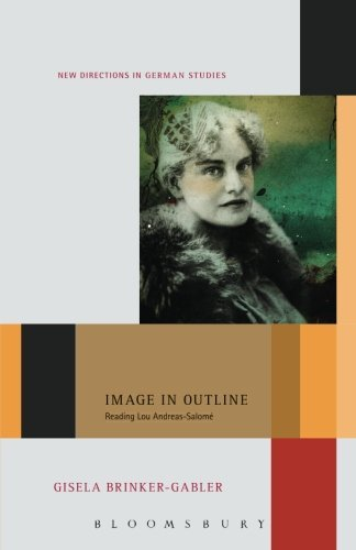 Image in Outline: Reading Lou Andreas-Salom???? (New Directions in German Studies) by Gisela Brinker-Gabler (2014-09-25)