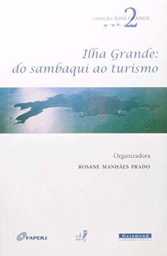 Ilha Grande. Do Sambaqui ao Turismo - Volume 2 (Em