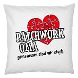Tini - Shirts Oma Sprüche-Kissen - Kuschelkissen Omi - Geschenk Deko Kissen Großmutter : Patchwork Oma gemeinsam sind wir stark - Kissen ohne Füllung - Farbe: Weiss