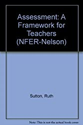 Assessment: A Framework for Teachers (NFER-Nelson)