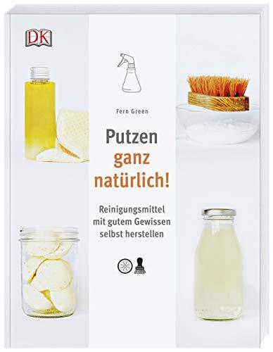 Image of Putzen ganz natürlich!: Reinigungsmittel mit gutem Gewissen selbst herstellen