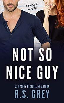 Not So Nice Guy by [Grey, R.S.]
