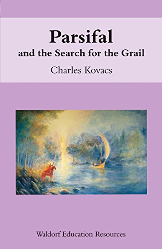 Parsifal: And the Search for the Grail (Waldorf Education Resources)