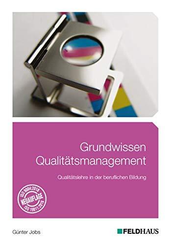 Grundwissen Qualitätsmanagement: Qualitätslehre in der beruflichen Bildung