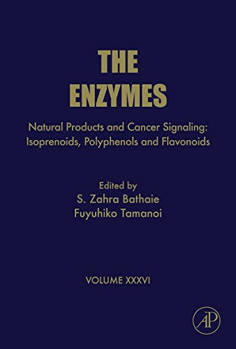 Natural Products and Cancer Signaling: Isoprenoids, Polyphenols and Flavonoids (The Enzymes Book 36) (English Edition)
