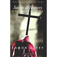 Saints and Sinners: A History of the Popes; Third Edition (Yale Nota Bene) by Eamon Duffy (2006-08-09)