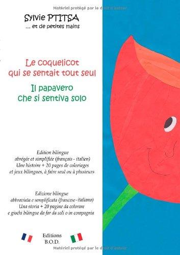 Le coquelicot qui se sentait tout seul/Il papavero che si sentiva solo : Edition bilingue
