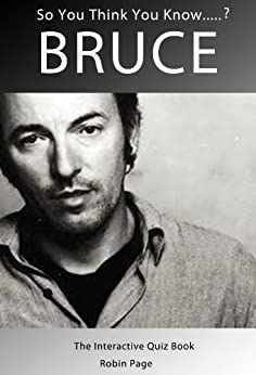 Bruce Springsteen: The Interactive Quiz Book (So You Think You Know? 4) by [Page, Robin]