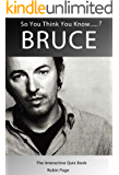 Bruce Springsteen: The Interactive Quiz Book (So You Think You Know? 4)