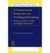 [ A TRANSACTIONAL PERSPECTIVE ON TEACHING AND LEARNING: A FRAMEWORK FOR ADULT AND HIGHER EDUCATION (ADVANCES IN LEARNING AND INSTRUCTION SERIES) ] by Garrison, D R ( AUTHOR ) Jan-01-2000 [ Hardcover ]