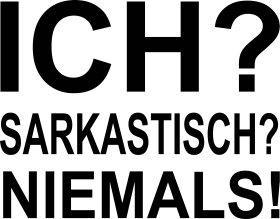 Mister Merchandise Tasche Ich Sarkastisch? Niemals! Stofftasche , Farbe: Schwarz Natur