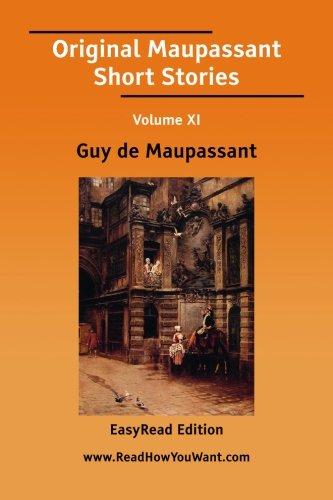 11: Original Maupassant Short Stories Volume XI [EasyRead Edition]