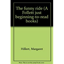 The funny ride (A Follett just beginning-to-read books)