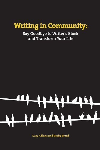 Writing in Community: Say Goodbye to Writer's Block and Transform Your Life by Lucy Adkins (2013-04-18)