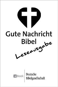 Gute Nachricht Bibel - Leseausgabe: mit den Spätschriften des Alten Testaments