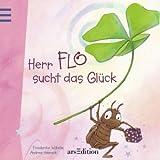 Herr Flo sucht das Glück - Friederike Wilhelmi