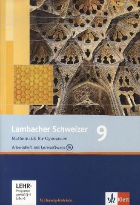 Lambacher Schweizer Mathematik 9. Ausgabe Schleswig-Holstein: Arbeitsheft plus Lösungsheft und Lernsoftware Klasse 9 (Lambacher Schweizer. Ausgabe für Schleswig-Holstein ab 2008)