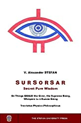 SURSORSAR: Secret Pure Wisdom (on things QUALB the Giver, the Supreme Being, Whispers to a Human Being) (English Edition)