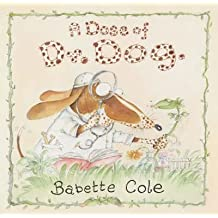 (A Dose of Dr Dog) By Babette Cole (Author) Paperback on (Oct , 2008)