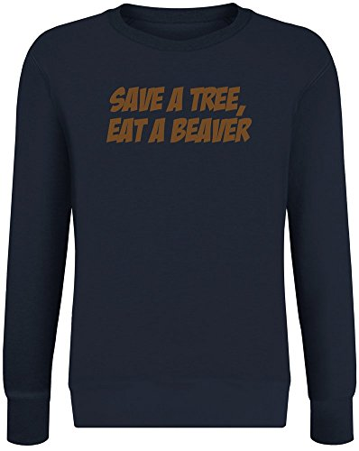 Rette einen Baum, Esse einen Biber - Save A Tree, Eat A Beaver Sweatshirt Jumper Pullover for Men & Women Soft Cotton & Polyester Blend Unisex Clothing X-Large Biber Sweatshirt