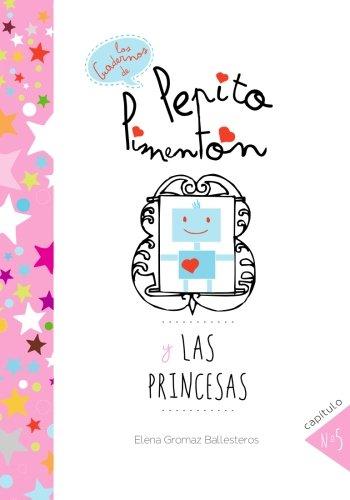Pepito Pimentón y las princesas: Cuentos infantiles para niños de 2 a 5 años: Volume 5 (Los cuadernos de Pepito Pimentón) por Elena Gromaz Ballesteros