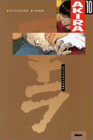 Akira - Couleur Vol 10: Revanche de OTOMO Katsuhiro ( 28 août 1992 )