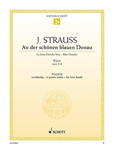 An der schönen blauen Donau: Walzer. op. 314. Klavier 4-händig. (Edition Schott Einzelausgabe)