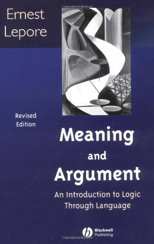 Meaning and Argument: An Introduction to Logic Through Language (Philosophy: The Big Questions)