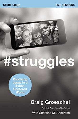 #Struggles Study Guide: Following Jesus in a Selfie-Centered World