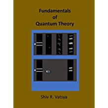 Fundamentals of Quantum Theory (English Edition)